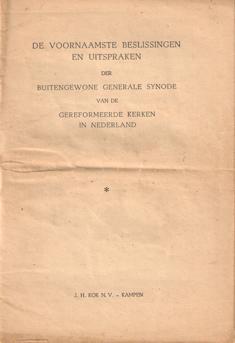 - De voornaamste beslissingen en uitspraken der buitengewone Generale Synode van de Gereformeerde Kerken in Nederland.