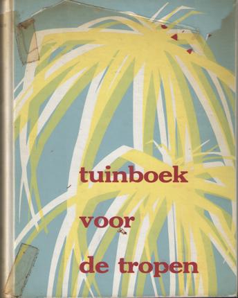 BRUGGEMAN, L. - Tuinboek voor de tropen.