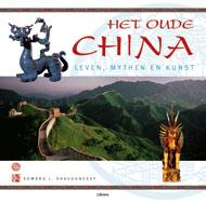 SHAUGHNESSY, EDWARD L. - Het oude China. Leven, mythen en kunst.
