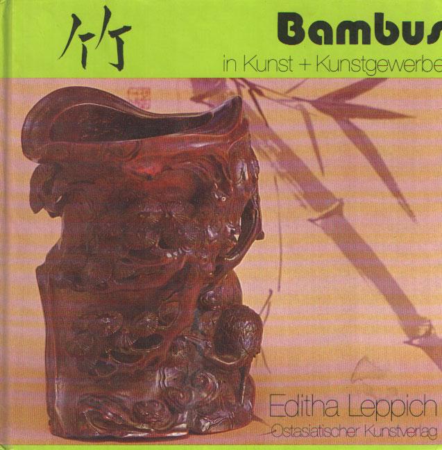 LEPPICH, EDITHA - Bambus in Kunst + Kunstgewerbe.