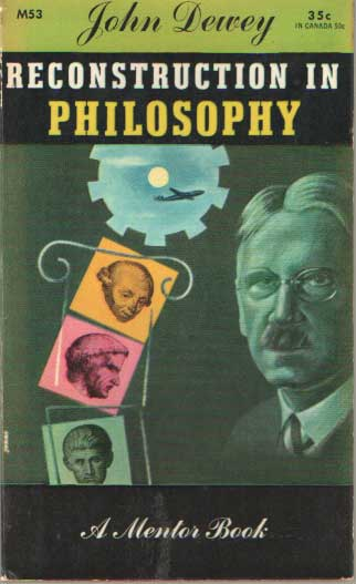 DEWEY, JOHN - Reconstruction in Philosophy. With a new introduction by the author.
