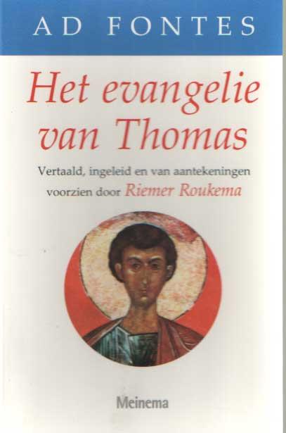 FONTES, AD (THOMAS) - Het evangelie van Thomas. Vertaald, ingeleid en van aantekeningen voorzien door Riemer Roukema. Met de Koptische en Griekse teksten..