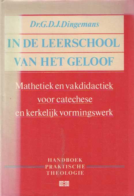 DINGEMANS-BAKELS, G.D.J. E.A. REDACTIE - In de leerschool van het geloof. Mathetiek en vakdidactiek voor catechese en kerkelijk vormingswerk.