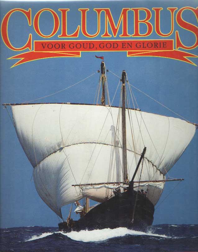 DYSON, JOHN & PETER CHRISTOPHER - Columbus voor goud, god en glorie. Op zoek naar de echte Christoffel Columbus.