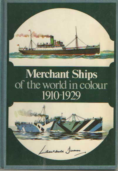 DUNN, LAURENCE - Merchant Ships of the World in color 1910-1929.