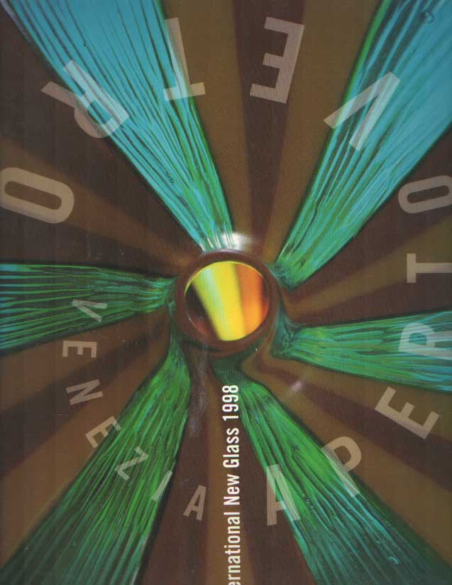 DORIGATO A.O., ATILLIA - Venezia Aperto Vetro. International New glass 1998.