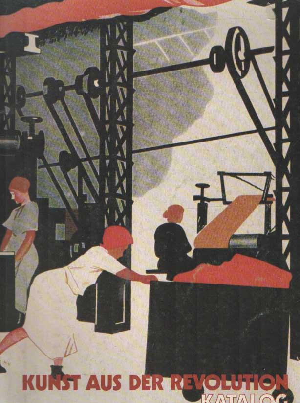 - Kunst aus der Revolution. Sowjetische Kunst während der Phase der Kollektivierung und Industrialisierung 1927-1933.