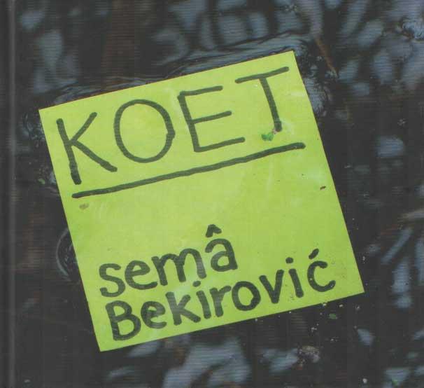 BEKIROVIC, SEMÂ - Koet.