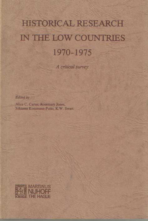 CARTER A.O., ALICE C. - Historical research in the Low Countries 1970-1975. A critical survey.