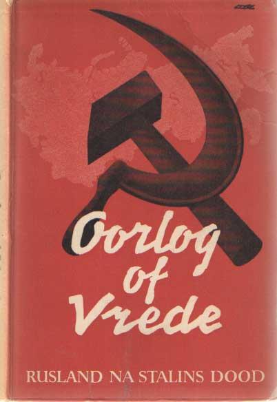 DEUTSCHER, I. - Oorlog of Vrede. Rusland na Stalins dood. Met een voorwoord van H.A. Lunshof.