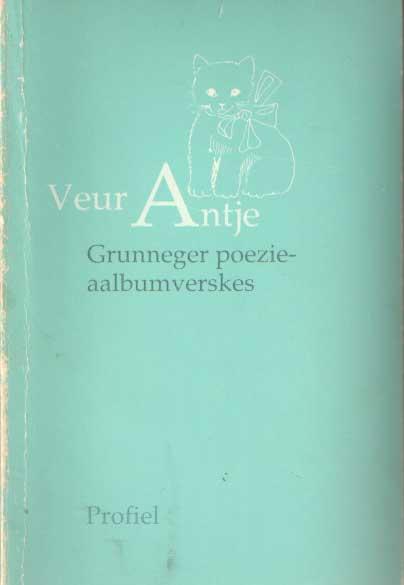 SCHREIBER, FRÉ - Veur Antje. Grunneger poezie-aalbumverskes.