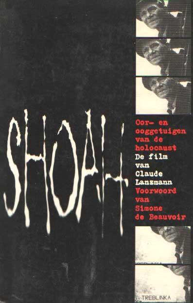 LANZMANN, CLAUDE - Shoah. Oor- en ooggetuigen van de holocaust. De film van Lanzmann. Voorwoord van Simone de Beauvoi.