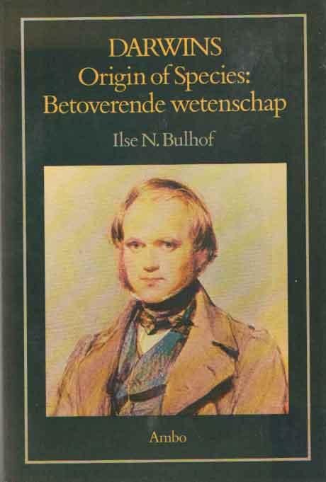 BULHOF, ILSE N. - Darwins Origin of Species: Betoverende wetenschap. Een onderzoek naar de relatie tussen literatuur en wetenschap.