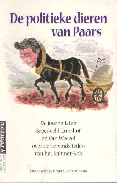 EEDEN, ED VAN (SAMENSTELLER) - De politieke dieren van Paars. De journalisten Breedveld, Lunshof en Van Weezel over de bewindslieden van het kabinet-Kok.