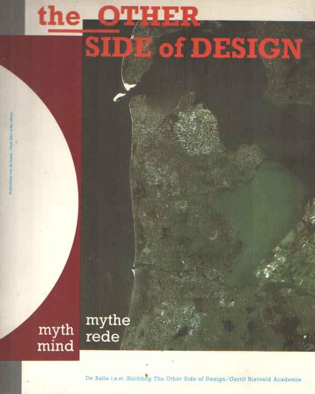 BRUINSMA, MAX (RED.) - Markerwaard: Achterkant van de maan/Dark Side of the Moon. The Other Side of Design. Water en Land. Mythe of Rede/Water and Land. Myth or Mind.
