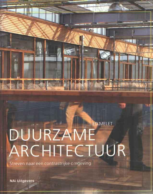 MELET, ED - Duurzame architectuur. Streven naar een contrastrijke omgeving.