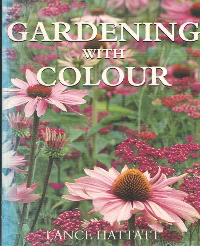 HATTATT, LANCE - Gardening with colour.
