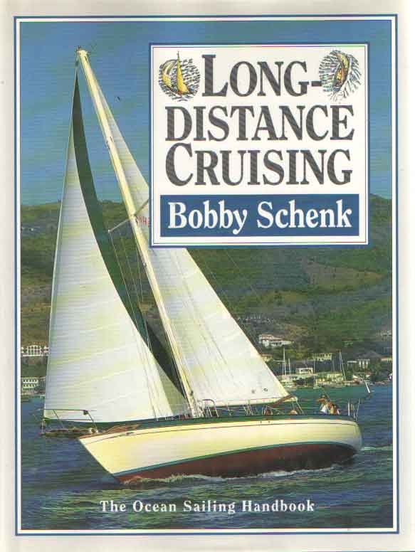 SCHENK, BOBBY - Long-distance cruising. The Ocean Sailing Handbook.