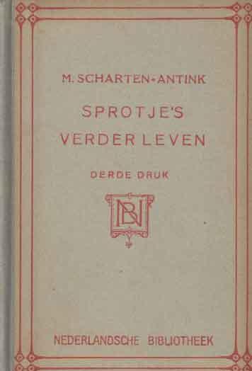 SCHARTEN-ANTINK, M. - Sprotjes verder leven. Vervolg op 'Sprotje' en 'Sprotje heeft een dienst'.