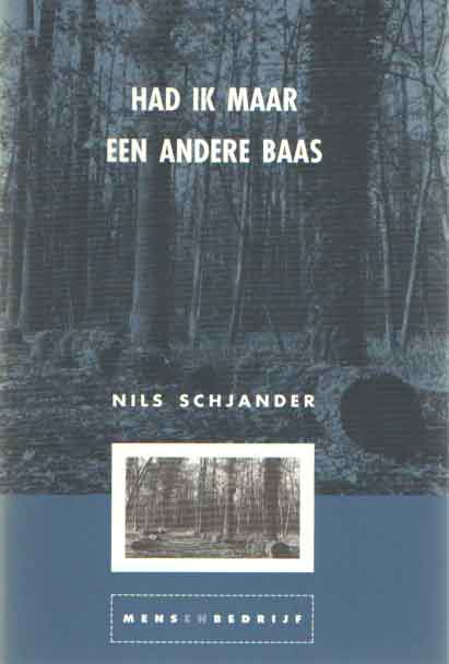 SCHJANDER, NILS - Had ik maar een andere baas. Nils Schjander in gesprek met George Kenning.