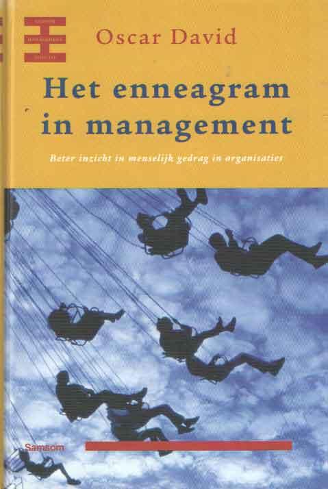DAVID, OSCAR - Het enneagram in management. Beter inzicht in menselijk gedrag in organisaties.