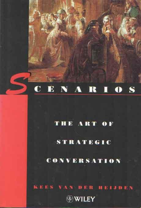 HEIJDEN, KEES VAN DER - Scenarios. The art of strategic conversation.