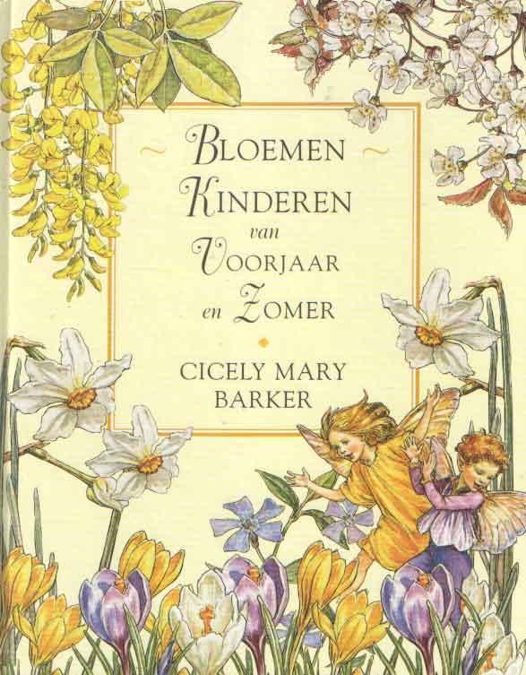 BARKER, CICELY MARY - Bloemen kinderen van voorjaar en zomer.