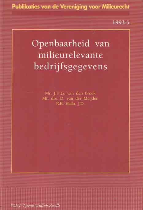 BROEK, J.H.G. , D. VAN DER MEIJDEN, R.E. HALLO - Openbaarheid van milieurelevante bedrijfsgegevens.