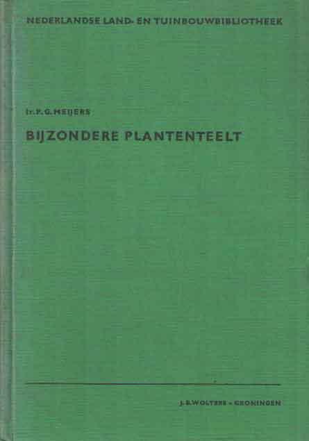 MEIJERS, P.G. - Bijzondere plantenteelt.