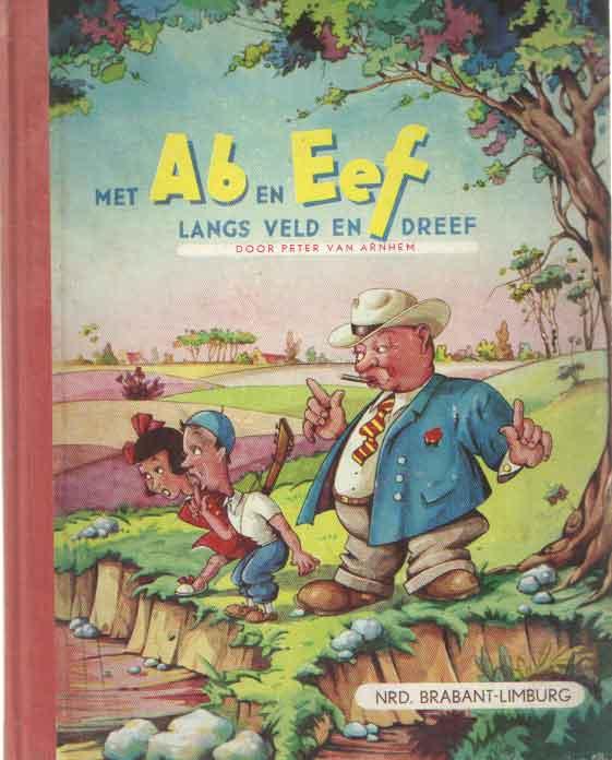 ARNHEM, PETER VAN - Met Ab en Eef langs veld en dreef. Noord-Brabant - Limburg.