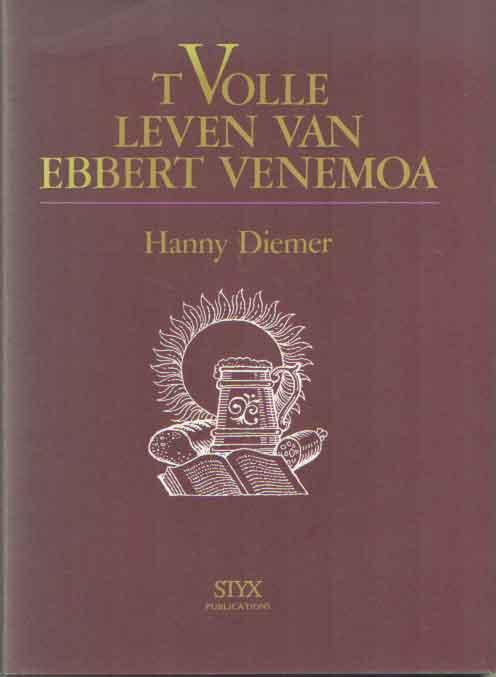 DIEMER, HANNY - t Volle leven van Ebbert Venemoa.