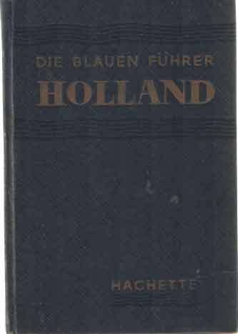SEVERIN-BROUHOT, MONIQUE - Die Blauen Führer - Holland.