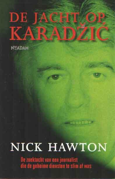 HAWTON, NICK - De jacht op Karadzic.