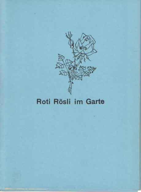 - Roti Rösli im Garte.