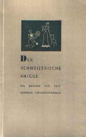 CAVIEZEL, VINZENZ (ADOLF GUGGENBÜHL) - Der schweizerische Knigge. Ein Brevier für zeitgemässe Umgangsformen.
