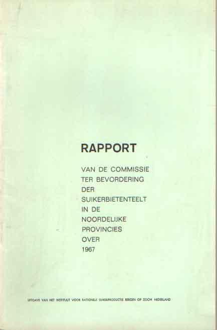 - Rapport van de commissie ter bevordering der suikerbietenteelt in de Noordelijke provincies over 1967.