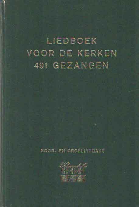 - Liedboek voor de kerken. 491 gezangen. Meerstemmige zettingen (koor- en orgeluitgave).