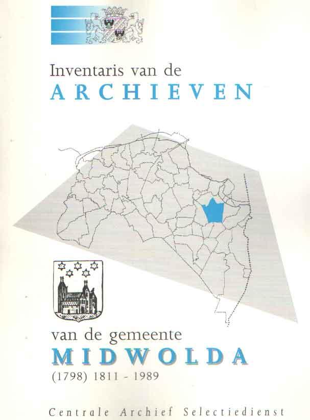 CENTRALE ARCHIEF SELECTIEDIENST - Inventaris van de archieven van de gemeente Midwolda (1798) 1811 - 1989.