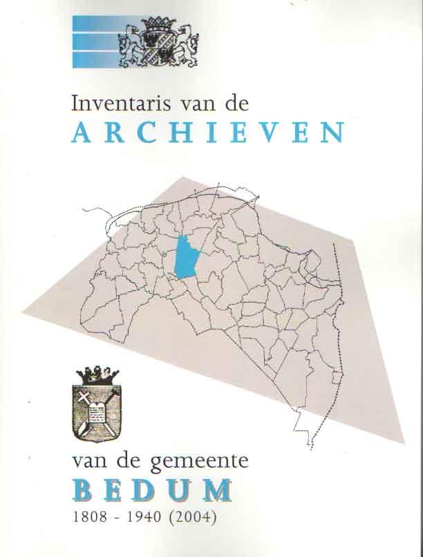 - Inventaris van de archieven van de gemeente Bedum 1808 - 1940 (2004).
