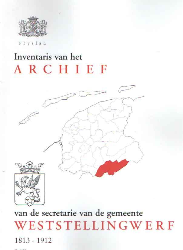 - Inventaris van de archief van de secretarie van de gemeente Weststellingwerf 1813-1912.