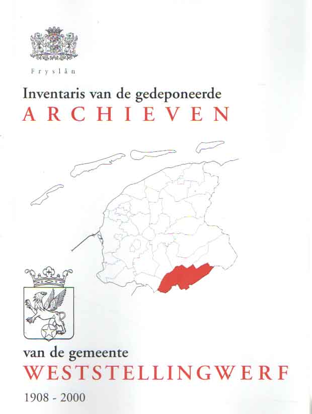 - Inventaris van de gedeponeerde archieven van de gemeente Weststellingwerf 1908 - 2000.