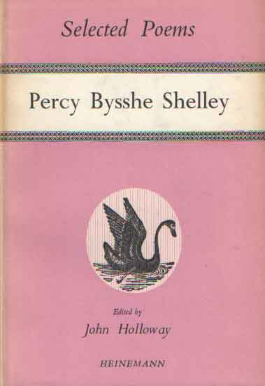SHELLY, PERCY BYSSHE - Selected Poems of Percy Bysshe Shelley. Edited with an Introduction and Notes by John Holloway.