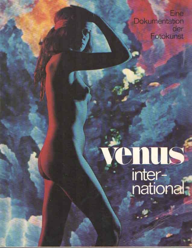 SCHÖTTLE, HUGO (REDAKTION) - Venus International. Eine Dokumentation der Fotokunst.