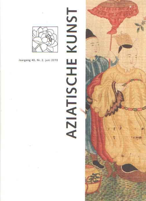 CAMPEN, J. VAN E.A. (REDACTIE) - Aziatische kunst 2010. No. 2, juni 2010.