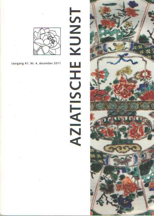 CAMPEN, J. VAN E.A. (REDACTIE) - Aziatische kunst 2011. No. 4, december 2011.