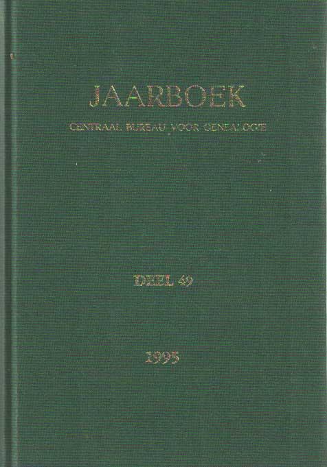 CENTRAAL BUREAU VOOR GENEALOGIE (REDACTIE) - Jaarboek van het Centraal Bureau voor Genealogie en het Iconographisch Bureau 1995. Deel 49.