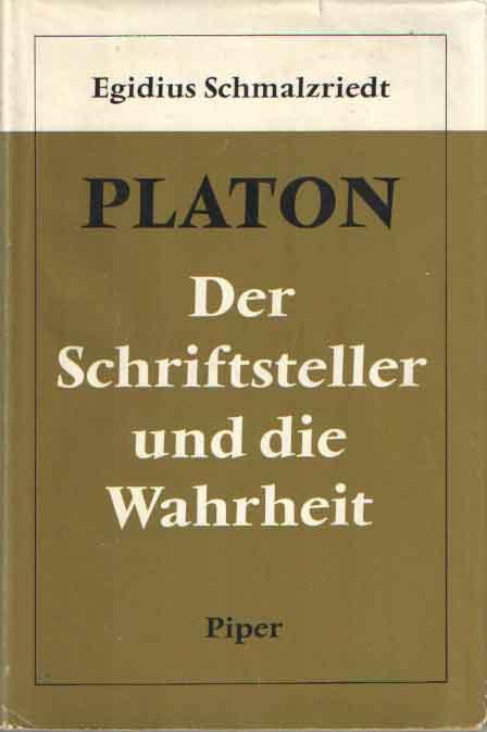 SCHMALZRIEDT, EGIDIUS - Platon. Der Schriftsteller und die Wahrheit..
