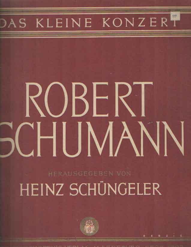 SCHUMANN, ROBERT - Das kleine konzert. Neunzehn ausgewählte Vortragsstucke fur die Mittel- bis Oberstuse.