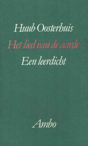 OOSTERHUIS, HUUB - Het lied van de aarde. Een leerdicht.