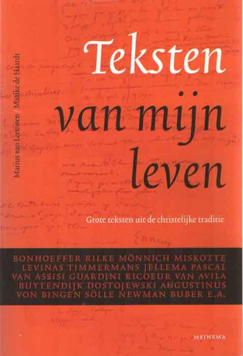 LEEUWEN, MARIUS VAN & MAAIKE DE HAARDT - Teksten van mijn leven. Grote teksten uit de christelijke traditie.